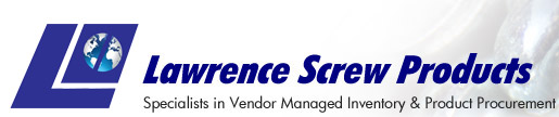 Lawrence Screw Products - Specialists in Vendor Management Inventory & Product Procurement